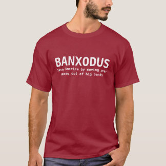 Banxodus - Move Your Money Day T-Shirt