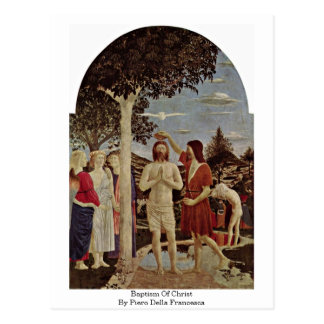 Baptism Of Christ By Piero Della Francesca Postcard