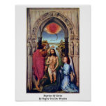Baptism Of Christ By Rogier Van Der Weyden Print