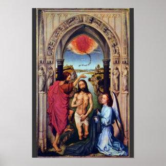 Baptism Of Christ By Weyden Rogier Van Der Posters