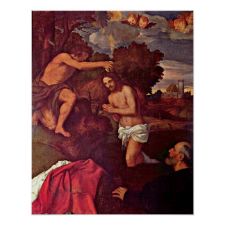 Baptism of Christ Giovanni Ram by Tiziano Vecelli Poster