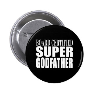 Baptism Parties : Board Certified Super Godfather 2 Inch Round Button