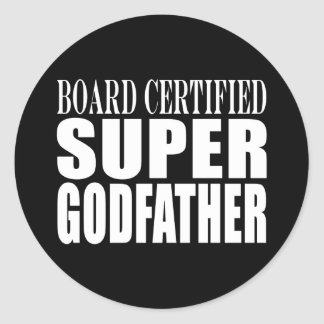 Baptism Parties : Board Certified Super Godfather Classic Round Sticker