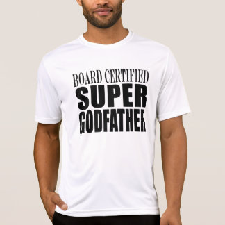Baptism Parties : Board Certified Super Godfather T-shirts