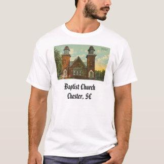 Baptist Church, Chester, SC T-Shirt