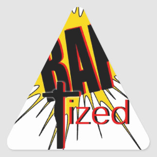 Baptized!  The gift for all who are proud. Triangle Sticker