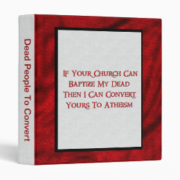 Baptizing Dead People 3 Ring Binder