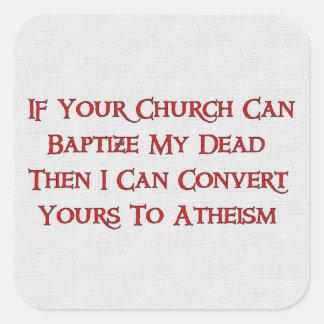 Baptizing Dead People Square Sticker