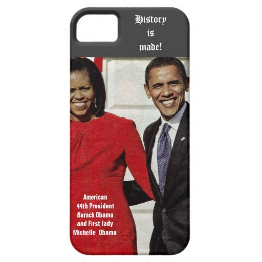 BARACK AND MICHELLE OBAMA MAKE HISTORY case iPhone 5 Cases