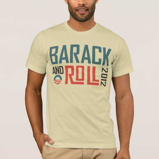 Barack and Roll 2012 T-Shirt