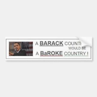 BARACK Country = BaROKE Country Bumper Sticker