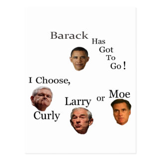 Barack has to go choose Curly Larry or Moe Postcard