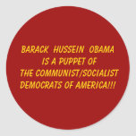 Barack  Hussein  Obama is a puppet of the Commu... Stickers