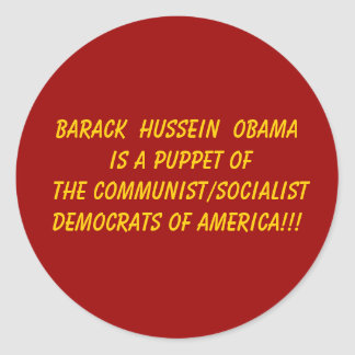Barack  Hussein  Obama is a puppet of the Commu... Classic Round Sticker
