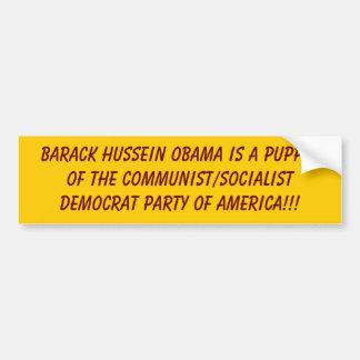 Barack Hussein Obama is a Puppet of the Communi... Car Bumper Sticker