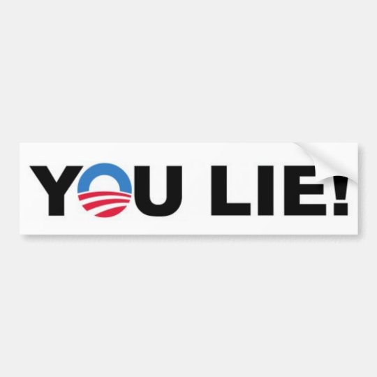 "Barack Hussein Obama ""YOU LIE!"" bumpersticker Bumper Sticker"