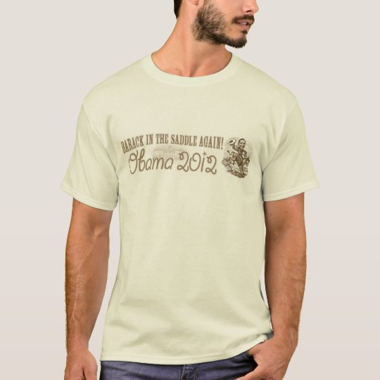 Barack in the Saddle 2012 T-Shirt