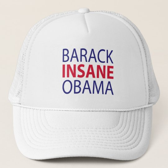 Barack Insane Obama Trucker Hat