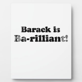 Barack is brilliant - Faded.png Photo Plaques