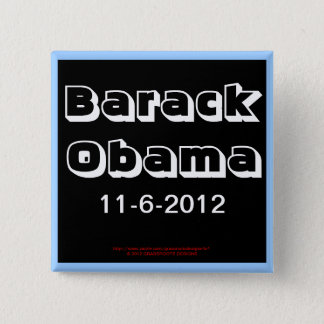 Barack Obama 11-6-2012, Customize It! Frame It! Pinback Button