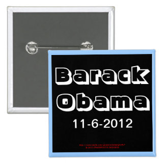 Barack Obama 11-6-2012, Customize It! Frame It! Pinback Button