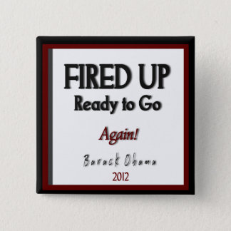 """Barack Obama 2012 """"Fired Up"""" Campaign Button"""