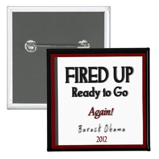 """Barack Obama 2012 """"Fired Up"""" Campaign Pinback Button"""