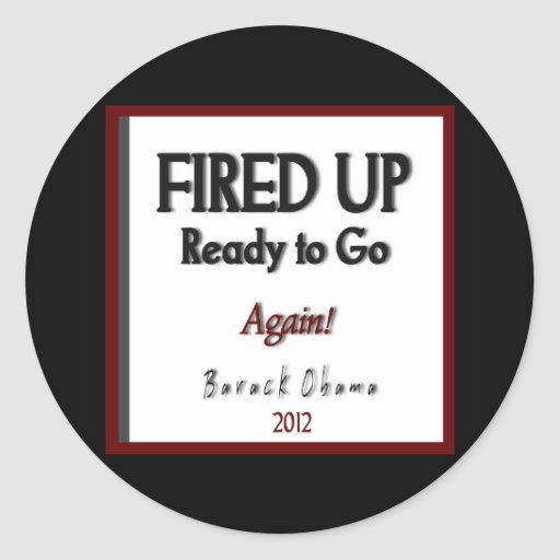 """Barack Obama 2012 """"Fired Up"""" Campaign Stickers"""