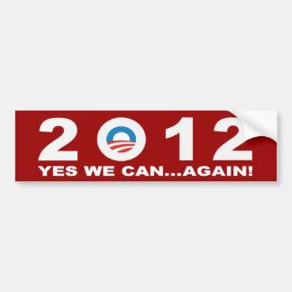 Barack Obama 2012 - ¡PODEMOS SÍ… OTRA VEZ! Etiqueta De Parachoque