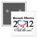 Barack Obama 2012 - ¡Todavía el! Botón de la campa Pins