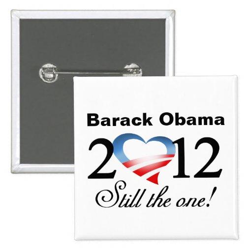 Barack Obama 2012 - ¡Todavía el! Botón de la campa Pin Cuadrado