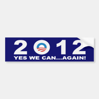 Barack Obama 2012 - YES WE CAN...AGAIN! Car Bumper Sticker