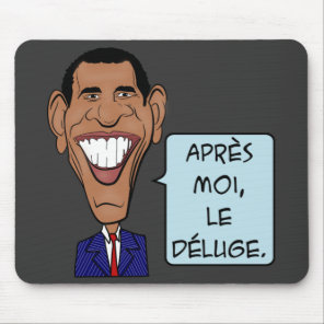 Barack Obama After me the flood Mouse Pad
