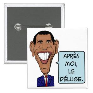 Barack Obama After me the flood Pinback Button