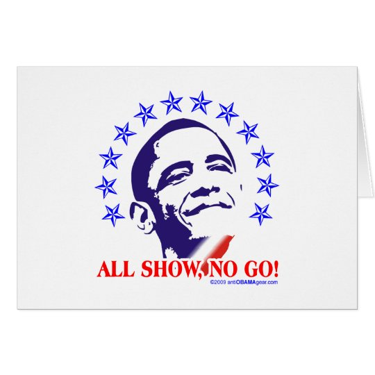 Barack Obama All Show No Go Card