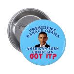 Barack Obama American Born Christian Pin
