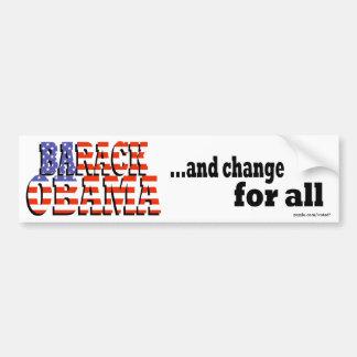 "Barack Obama ""and change for all"" bumper sticker Car Bumper Sticker"