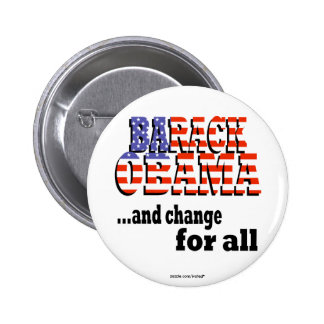 """Barack Obama """"and change for all"""" button"""