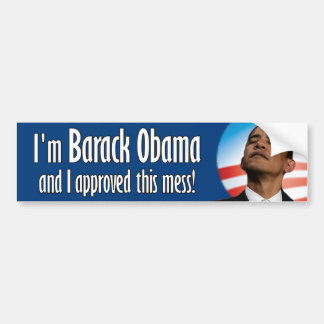 Barack Obama approved this mess Car Bumper Sticker