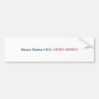 Barack Obama + B.O = BODY ODOR!!!! Bumper Sticker