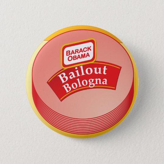 Barack Obama - Bailout Bologna Button