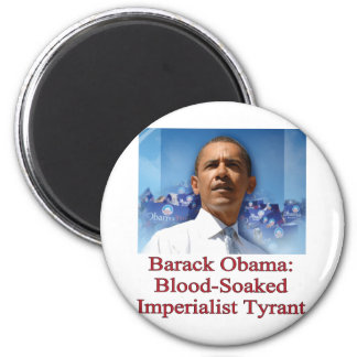 Barack Obama: Blood-Soaked Imperialist Tyrant Refrigerator Magnets