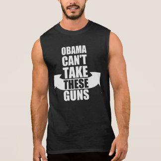 Barack Obama Can t Take These Guns Sleeveless Shirt
