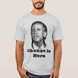 Barack-Obama, Change Is Here T-Shirt