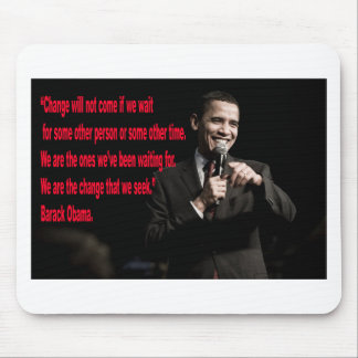 Barack Obama Change quote Mouse Pad