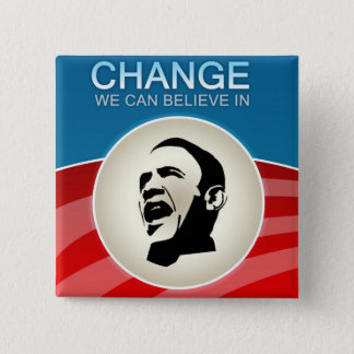 Barack Obama Change We Can Believe in Pinback Button
