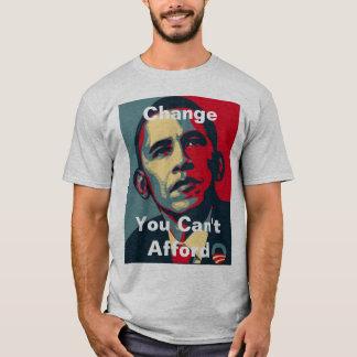 Barack Obama: Change You Can't Afford T-Shirt