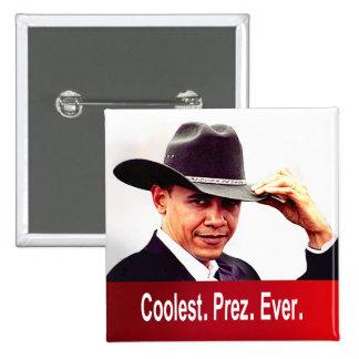 Barack Obama - Coolest President Ever Pin