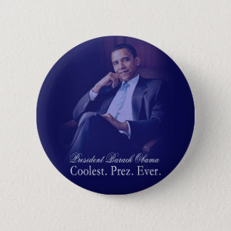 Barack Obama - Coolest. President. Ever. Button