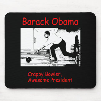 Barack Obama: Crappy Bowler, Awesome President Mouse Pad